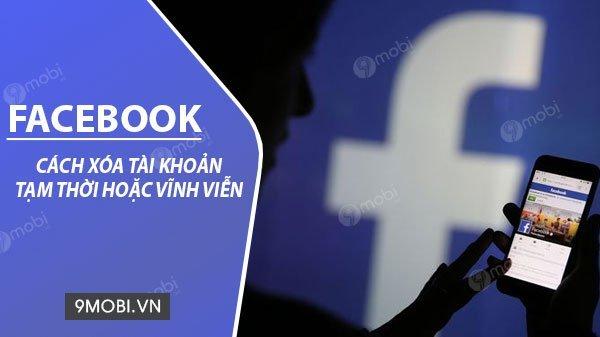 Cach Xoa Facebook Tren Dien Thoai Vinh Vien Hoac Tam Thoi 1 1 2