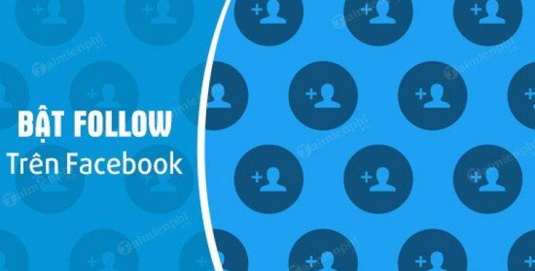 Cho Phep Theo Doi Tren Facebook Bat Followers Facebook 11